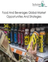 Food And Beverages Global Market Report 2020-30: Covid 19 Impact and Recovery