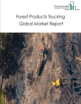 Forest Products Trucking Global Market Report 2021: COVID 19 Impact and Recovery to 2030