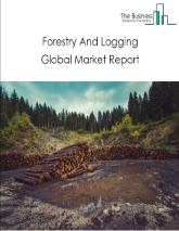 Forestry And Logging Global Market Report 2020-30: Covid 19 Impact and Recovery