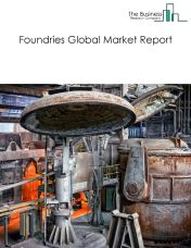 Foundries Global Market Report 2021: COVID-19 Impact and Recovery to 2030