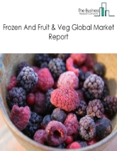 Frozen And Fruit & Veg Global Market Report 2020-30: Covid 19 Impact and Recovery