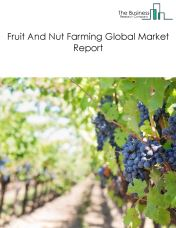 Fruit And Nut Farming Global Market Report 2019