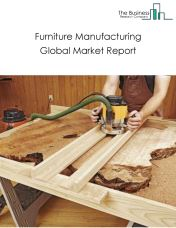 Furniture Manufacturing Global Market Report 2018