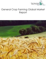 General Crop Farming Global Market Report 2019