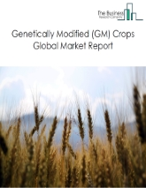 Genetically Modified Crops Global Market Report 2021: COVID 19 Growth And Change to 2030