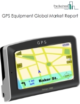 GPS Equipment Global Market Report 2020-30: Covid 19 Impact and Recovery