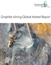 Graphite Mining Global Market Report 2020-30: Covid 19 Impact and Recovery