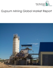 Gypsum Mining Global Market Report 2019