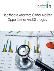 Healthcare Analytics Market By Products (Hardware And Software), By Applications, By Services, By Company Profiles And By Geography – Global Forecast to 2022