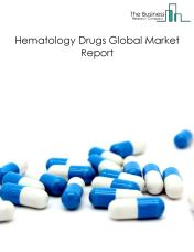 Hematology Drugs Global Market Report 2018