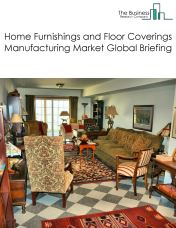 Home Furnishings and Floor Coverings Manufacturing Market Global Briefing 2018