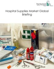 Hospital Supplies Market Global Briefing 2018