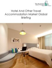 Hotel And Other Travel Accommodation Market Global Briefing 2018