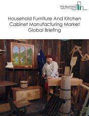 Household Furniture And Kitchen Cabinet Manufacturing Market Global Briefing 2018