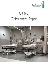 ICU Beds Global Market Report 2021: COVID-19 Implications And Growth To 2030