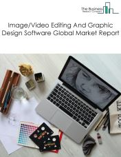 Image/Video Editing And Graphic Design Software Global Market Report 2018