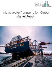 Inland Water Transportation Global Market Report 2020