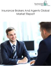 Insurance Brokers And Agents Global Market Report 2018