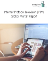 Internet Protocol Television (IPTV) Market Global Report 2020-30: Covid 19 Growth and Change