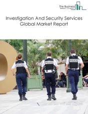 Investigation And Security Services Global Market Report 2018