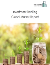 Investment Banking Global Market Report 2020-30: Covid 19 Impact and Recovery