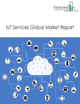 IoT Services Global Market Report 2021: COVID-19 Growth And Change To 2030