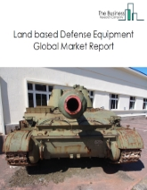 Land based Defense Equipment Global Market Report 2021: COVID-19 Impact and Recovery to 2030