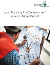 Land Planning And Development Global Market Report 2019