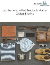 Leather And Allied Products Market Global Briefing 2018