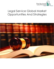 Legal Service Global Market, Opportunities And Strategies To 2022
