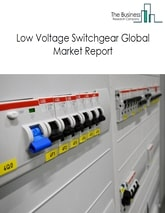 Low Voltage Switchgear Global Market Report 2020