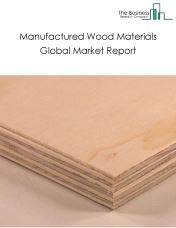 Manufactured Wood Materials Global Market Report 2018