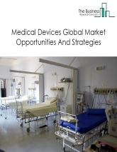 Medical Devices Market By Type of Product (cardiovascular devices, in-vitro diagnostics, diagnostic imaging equipment, orthopedic devices, ophthalmic devices, hospital supplies, diabetes care devices, patient monitoring devices, nephrology and urology devices, anesthesia and respiratory devices, surgical equipment, wound care devices, dental equipment and supplies, ENT devices and neurology devices), Trends And Market Size – Global Forecast To 2022