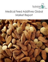Medical Feed Additives Global Market Report 2019