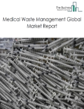 Medical Waste Management Market Global Report 2020-30: Covid 19 Implications And Growth