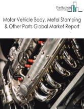 Motor Vehicle Body, Stamped Metal & Other Parts Global Market Report 2021: COVID-19 Impact and Recovery to 2030