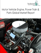 Motor Vehicle Engine, Power Train & Parts Global Market Report 2021: COVID-19 Impact and Recovery to 2030