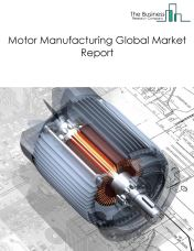 Motor Manufacturing Global Market Report 2018