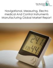 Navigational, Measuring, Electro medical And Control Instruments Manufacturing Global Market Report 2018