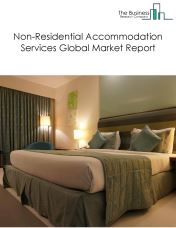 Non-Residential Accommodation Services Global Market Report 2019