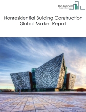 Nonresidential Building Construction Global Market Report 2019