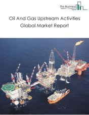 Oil & Gas Upstream Activities Global Market Report 2021: COVID-19 Impact and Recovery to 2030