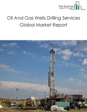 Oil And Gas Wells Drilling Services Global Market Report 2021: COVID-19 Impact and Recovery to 2030