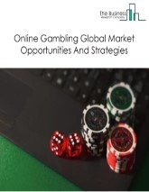 Online Gambling Market - By Game Type (Betting, Casino, Lottery, Poker, Online Bingo, Others), By Device (Desktop, Mobile, Others), And By Region, Opportunities, Trends And Strategies – Global Online Gambling Market Forecast To 2030