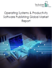 Operating Systems & Productivity Software Publishing Global Market Report 2019