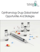 Ophthalmology Drugs Market - By Type (Antglaucoma Drugs, Dry Eye Medication And Other Ophthalmological Drugs), By Distribution Channel (Hospital Pharmacies, Retail Pharmacies/ Drug Stores And Others), By Drug Classification (Branded Drugs And Generic Drugs), By Mode Of Purchase (Prescription-Based Drugs, Over-The-Counter Drugs) And, By Region, Opportunities And Strategies – Global Forecast To 2030
