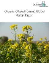 Organic Oilseed Farming Global Market Report 2021: COVID 19 Growth And Change to 2030