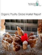Organic Poultry Market Global Report 2020-30: Covid 19 Growth and Change