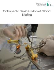 Orthopedic Devices Market Global Briefing 2018