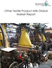 Other Textile Product Mills Global Market Report 2018